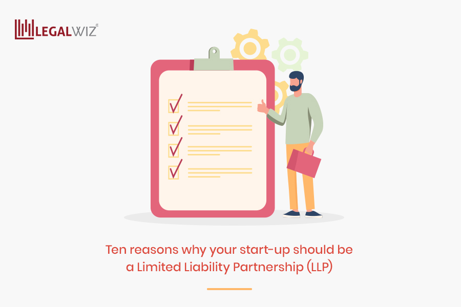 Ten reasons why your start-up should be a Limited Liability Partnership (LLP)